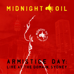Armistice Day: Live At The Domain, Sydney - Midnight Oil