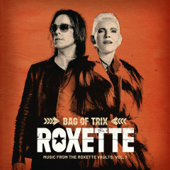 Bag Of Trix Vol. 1 (Music From The Roxette Vaults) - Roxette