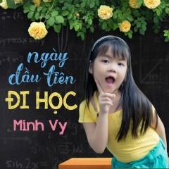 Ngày Đầu Tiên Đi Học (Single) - Bé Minh Vy