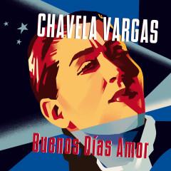 Buenos Dias Amor - Chavela Vargas