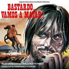 Bastardo... vamos a matar! (Original Motion Picture Soundtrack) - Carlo Rustichelli, I Cantori Moderni Di Alessandroni