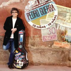 Pedro Guerra 30 Anõs - Pedro Guerra