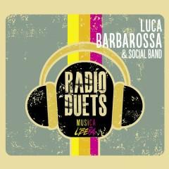 Radio DUEts - Musica Libera - Luca Barbarossa