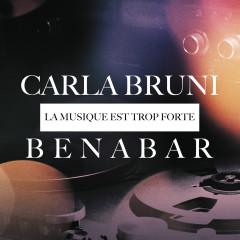 La musique est trop forte - Bénabar, Carla Bruni