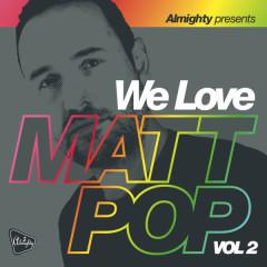 Almighty Presents: We Love Matt Pop (Vol 2)