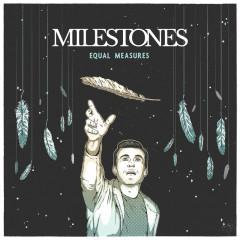 Equal Measures - Milestones