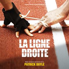 La Ligne Droite (Original Motion Picture Soundtrack) - Patrick Doyle