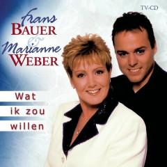 Wat Ik Zou Willen - Marianne Weber, Frans Bauer