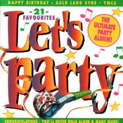 Let's Party, The Ultimate Party Album - Various Artists