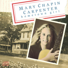 Hometown Girl - Mary Chapin Carpenter