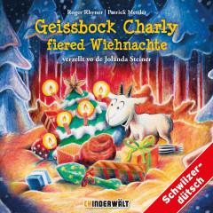 Geissbock Charly fiered Wiehnachte - Jolanda Steiner, Kinder Schweizerdeutsch