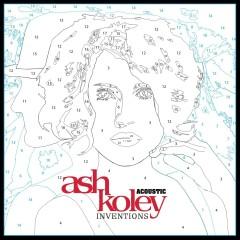 Acoustic Inventions - Ash Koley