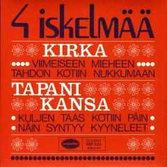 4 iskelmää - Kirka, Tapani Kansa