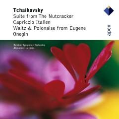 Tchaikovsky : The Nutcracker Suite, Capriccio Italien & Dances from Eugene Onegin  -  Apex - Alexander Lazarev