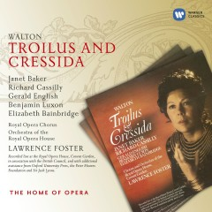 Walton: Troilus and Cressida - Lawrence Foster