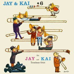 Jay & Kai + 6: The Jay And Kai Trombone Octet - J.J. Johnson,Kai Winding