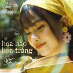 Hoa Nào Hoa Trắng (Single) - Dương Hoàng Yến