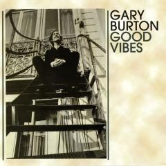 Good Vibes - Gary Burton