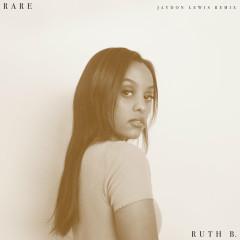 Rare (Jaydon Lewis Remix) - Ruth B.