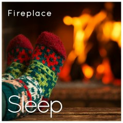 Fireplace (Sleep & Mindfulness) - Sleepy Times