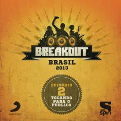 Breakout Brasil 2013 - Episódio 2 - Tocando Para o Público - Various Artists
