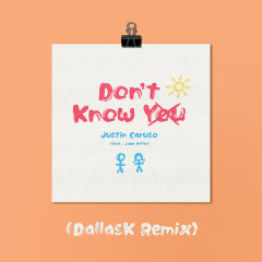 Don't Know You (feat. Jake Miller) [DallasK Remix] - Justin Caruso, Jake Miller
