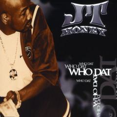 Who Dat - JT Money