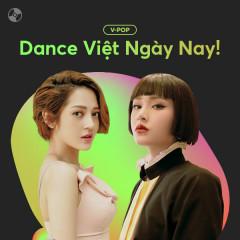 Nhạc Dance Việt Ngày Nay!