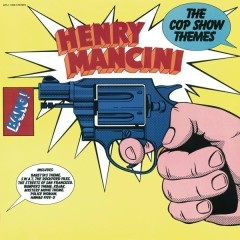 The Cop Show Themes - Henry Mancini