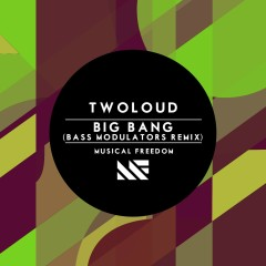 Big Bang (Bass Modulators Remix) - Twoloud