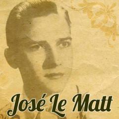 José Le Matt (Remasterizado) - José Le Matt
