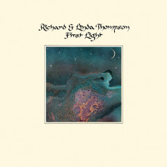First Light (Extended Edition) - Richard & Linda Thompson