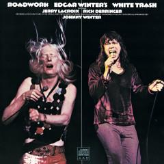 WHITE TRASH ROADWORK - Edgar Winter