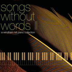 Songs Without Words II: A Windham Hill Piano Collection - Various Artists