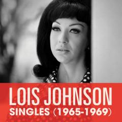 Singles (1965-1969) - Lois Johnson