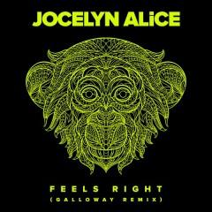 Feels Right (Galloway Remix) - Jocelyn Alice