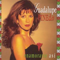 Enamorarse Así - Guadalupe Pineda
