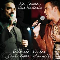 Dos Soneros... Una Historia - Gilberto Santa Rosa, Víctor Manuelle