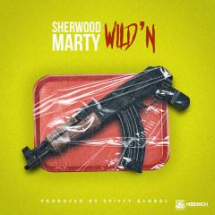 Wild'n (Single) - Spiffy Global, Sherwood Marty