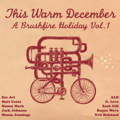 This Warm December: Brushfire Holiday's Vol. 1 - Various Artists