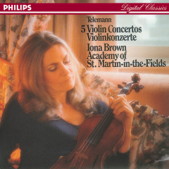Telemann: Five Violin Concertos - Iona Brown, Academy of St. Martin in the Fields