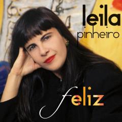 Feliz (Best Of) - Leila Pinheiro, Ivan Lins, Gonzaguinha