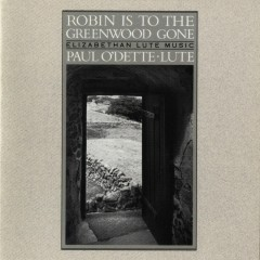 Robin Is To The Greenwood Gone - Elizabethan Lute Music