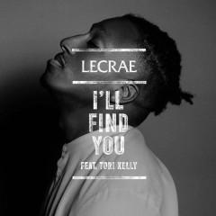 I'll Find You - Lecrae,Tori Kelly