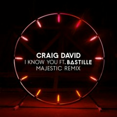 I Know You (Majestic Remix) - Craig David,Bastille