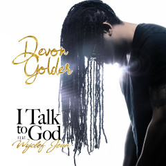 I Talk To God (feat. Wyclef Jean) - Devon Golder, Wyclef Jean