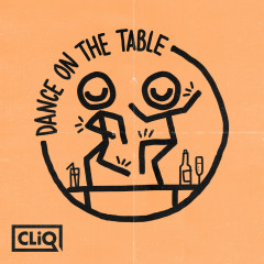 Dance on the Table - CLiQ, Caitlyn Scarlett, Kida Kudz, Double S