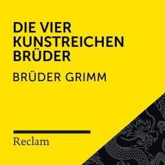 Brüder Grimm: Die vier kunstreichen Brüder (Reclam Hörbuch)