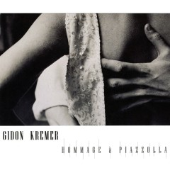 Hommage A Piazzolla & Peterburschsky - Gidon Kremer