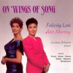 On Wings of Song - Dame Felicity Lott, Ann Murray, Graham Johnson
